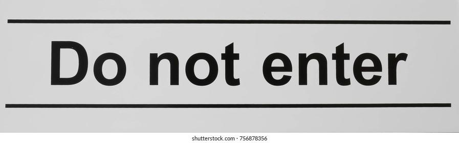 """""""Do Not Enter """" warning sign"""