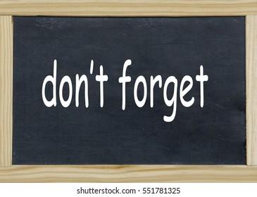 do not forget written on a chalkboard