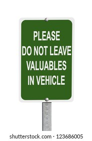 Do not leave valuables in vehicle warning sign isolated with clipping path.