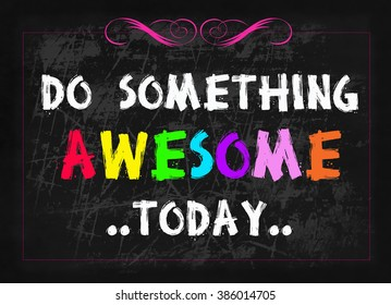 Do something awesome today word on blackboard