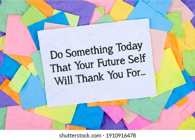 Do something today that your future self will thankyou for... Inspirational motivation quote.