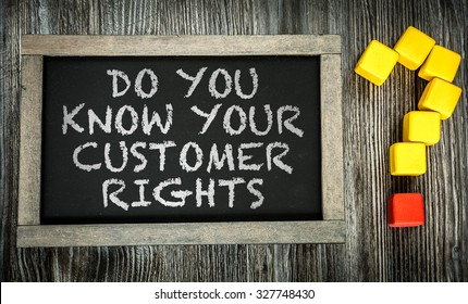 Do You Know Your Customers Rights? written on chalkboard