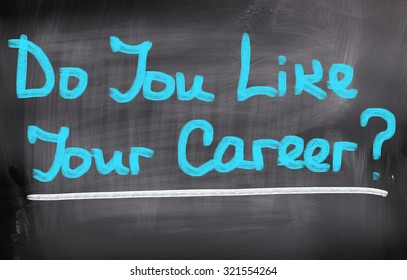Do You Like Your Career Concept