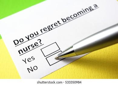 Do you regret becoming a nurse? No