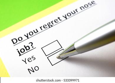Do you regret your nose job? No