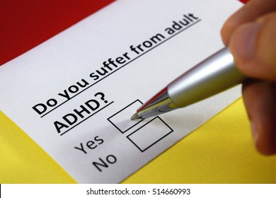 Do you suffer from adult ADHD?  Yes