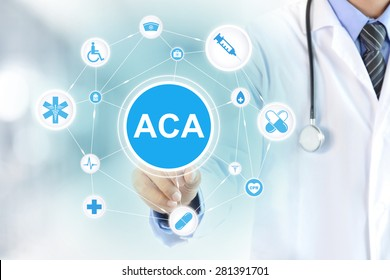 Doctor hand touching ACA (or AFFORDABLE CARE ACT) sign on virtual screen