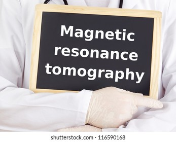 Doctor shows information: magnetic resonance tomography