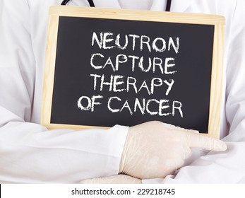 Doctor shows information: neutron capture therapy of cancer
