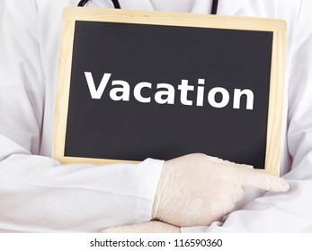 Doctor shows information on blackboard: vacation