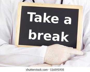 Doctor shows information on blackboard: take a break
