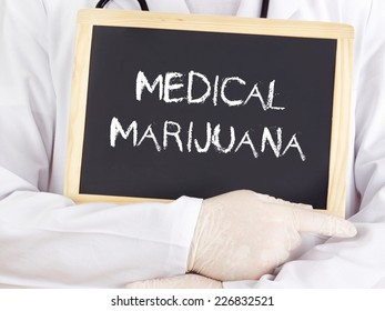 Doctor shows information on blackboard: medical marijuana
