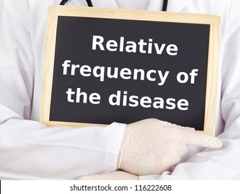 Doctor shows information:  relative frequency of the disease