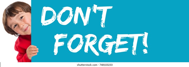 Don't forget date remind reminder child kid young little boy message
