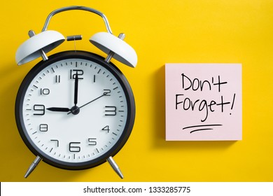 Don't Forget notice reminder words graphic concept.
