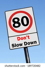 Don't slow down at the age of 80, made as a road sign illustration.