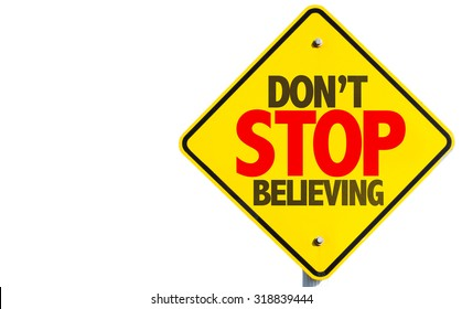 Don't Stop Believing sign isolated on white background