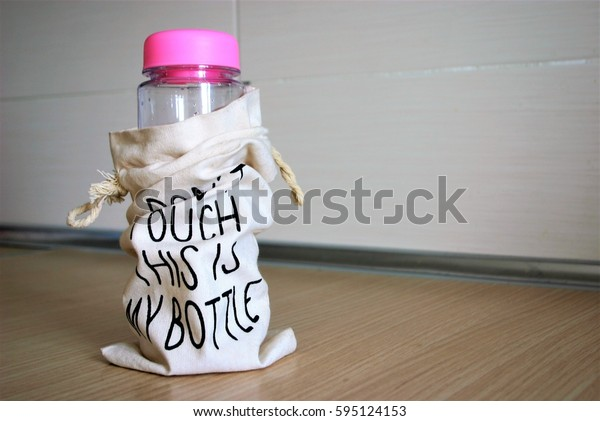 Don't touch this is my bottle!