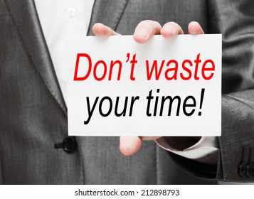 Don't Waste Your Time - Motivational concept