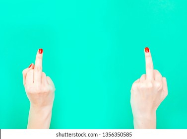 The Double Fuck You Hand Sign. Female hands showing middle fingers gesturing Screw You Give the finger with both hands simultaneously when you want to say fuck you with even more pizazz