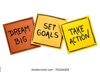 dream big, set goals, take action concept - motivational advice or reminder on colorful sticky notes isolated on white