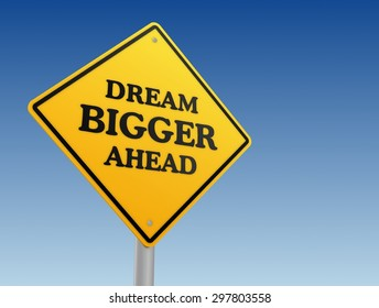 dream bigger ahead