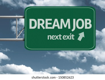 Dream Job, next exit creative road sign and clouds