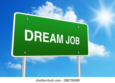 Dream job road sign with blue shiny sky background.