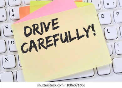 Drive carefully driving car accident traffic notepaper business concept computer keyboard