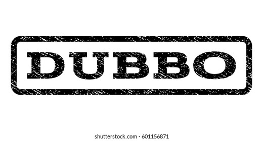 Dubbo watermark stamp. Text caption inside rounded rectangle with grunge design style. Rubber seal stamp with dirty texture. Raster black ink imprint on a white background.