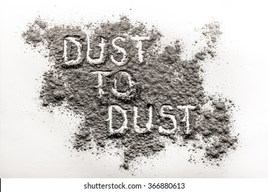 Dust to dust written in dust on a white background