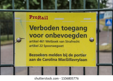 Dutch Prorail Warning Sign No Acces For Unauthorized At Amsterdam The Netherlands 2018