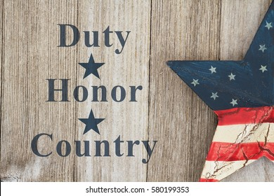 Duty Honor and Country message, USA patriotic old flag on a star a weathered wood background with text Duty Honor Country