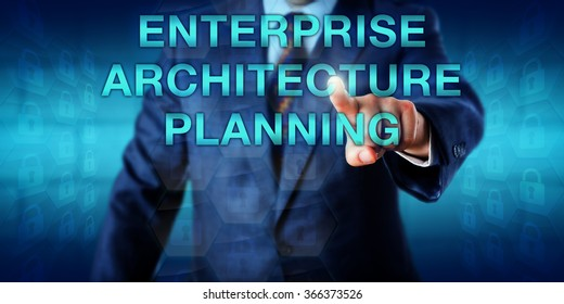 EAP Manager touching ENTERPRISE ARCHITECTURE PLANNING Onscreen. Business metaphor and technology concept for the planning process of devising information architectures supporting business objectives.