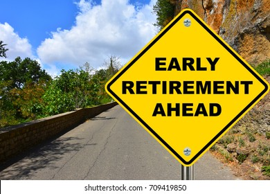 Early retirement ahead warning yellow road sign