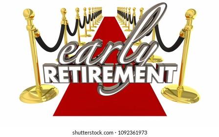 Early Retirement Red Carpet Welcome Enjoy Life Words 3d Render Illustration