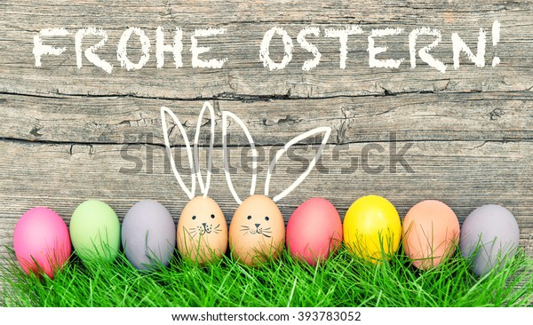 Easter eggs cute bunny. Funny decoration. Frohe Ostern - Happy Easter in german.