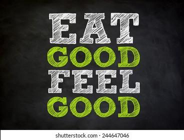 eat good feel good chalkboard concept