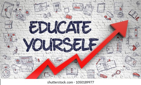 Educate Yourself - Increase Concept with Doodle Icons Around on the White Wall Background. White Brickwall with Educate Yourself Inscription and Red Arrow. Increase Concept. 3d Element.