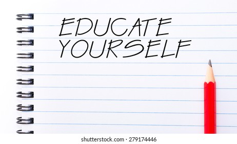 Educate Yourself Text written on notebook page, red pencil on the right. Motivational Concept image