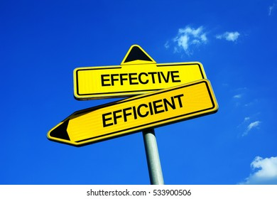Effective vs Efficient  - Traffic sign with two options - difference between effectiveness and efficiency. Performance of activities and realizations. Question of productivity and functionality