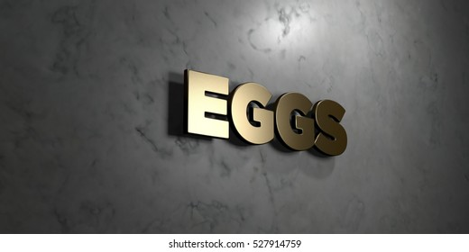 Eggs - Gold sign mounted on glossy marble wall  - 3D rendered royalty free stock illustration. This image can be used for an online website banner ad or a print postcard.