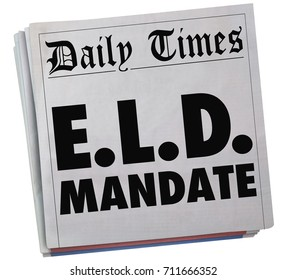 ELD Electronic Logging Device Mandate Newspaper Headlines 3d Illustration