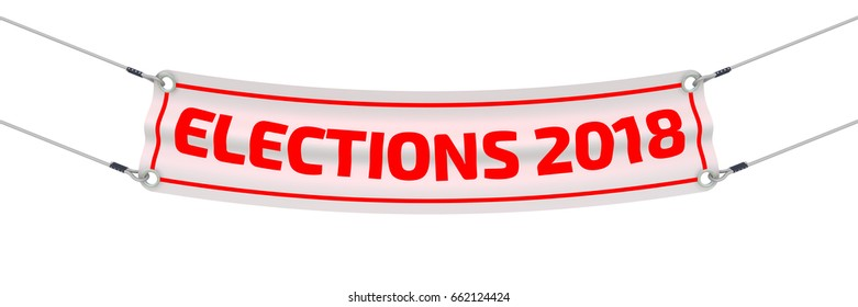 """Elections 2018. Advertising banner with inscriptions """"ELECTIONS 2018"""". Isolated. 3D Illustration"""