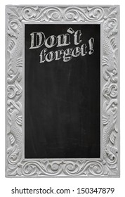 Elegant antique white picture frame with chalkboard - blackboard used as Don`t Forget! - isolated on a white background