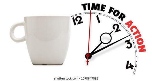 Elegant tea or coffee mug  with time for action text isolated.