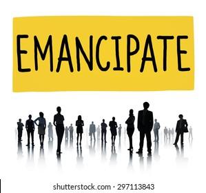 Emancipate Emancipated Emancipation Freedom Concept