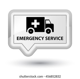 Emergency service white banner button