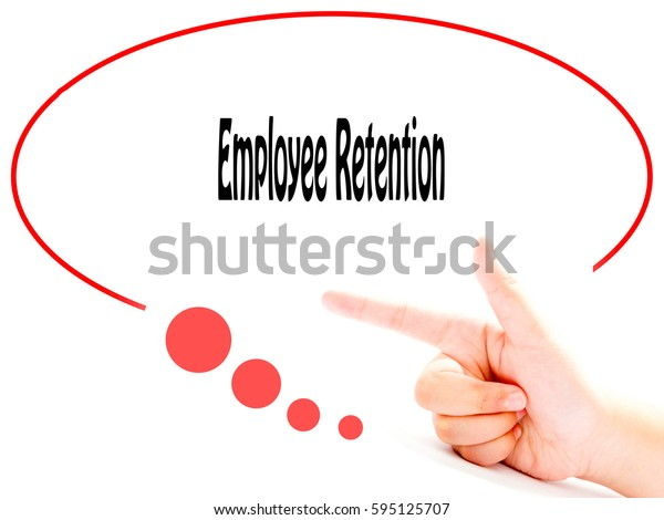 Employee Retention -  Hand writing word to represent the meaning of Business word as concept.