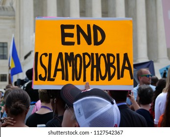 End Islamophobia sign at protest Rally at the United States Supreme Court against a proposed Muslim ban on travel to USA. Recorded June 26, 2018.